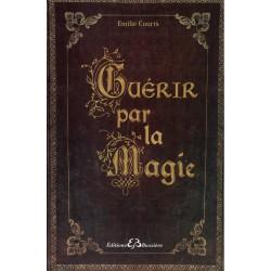 Livre - GUÉRIR par la Magie