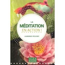 Livre - LA MÉDITATION EN ACTION !